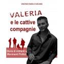 Valeria e le cattive compagnie - Vincenzo Maria D'Ascanio
